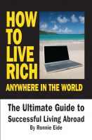 Cover for 'How To Live Rich Anywhere In The World; The Ultimate Guide to Successful Living Abroad'
