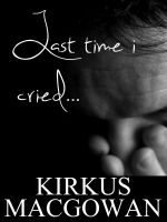 Cover for 'Last Time I Cried (Flash Fiction)'