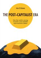 Cover for 'The Post-Capitalist era: how the world is moving towards a post-capitalist socio-economic system'
