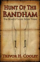 Cover for 'Hunt of the Bandham (Bowl of Souls: Book Three)'