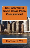 Cover for 'Can Anything Good Come From Englewood'