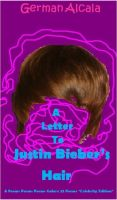 Cover for 'A Letter To Justin Bieber's Hair'