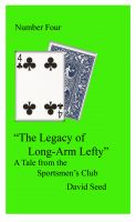 Cover for 'The Legacy of Long-Arm Lefty -- A Tale of The Sportsmen's Club'