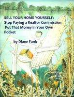 Cover for 'Sell Your Home Yourself: Stop Paying a Realtor Commission and Put That Money in Your Own Pocket'