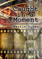 Cover for 'Caught in a Moment'