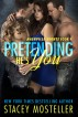 Pretending He's You by Stacey Mosteller