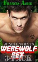 Cover for 'Jungle Wolves Collection 1 (m/m werewolf erotica)'