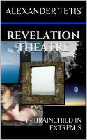Cover for 'Revelation Theatre - 1 - Brainchild In Extremis'