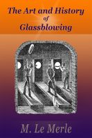 Cover for 'The Art and History of Glassblowing'