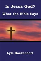 Cover for 'Is Jesus God? What the Bible Says'