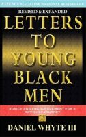 Cover for 'Letters to Young Black Men: Advice and Encouragement for a Difficult Journey'