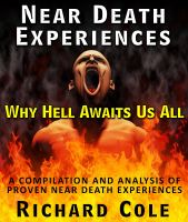 Cover for 'Near Death Experiences: Why Hell Awaits Us All : A Compilation And Analysis Of Proven Near Death Experiences'