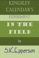 Cover for 'Kingsley Calendar's Experiment in the Field'