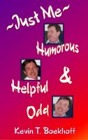 Cover for 'Just Me: Humorous, Helpful & Odd'