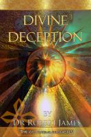 Cover for 'Divine Deception: The Will Traveller Chronicals'