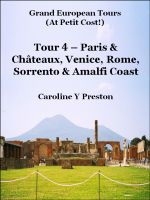 Cover for 'Grand Tours - Tour 4 - Paris & Châteaux, Venice, Rome, Sorrento & Amalfi Coast'