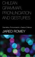 Cover for 'Chilean Grammar, Pronunciation and Gestures - Gramática, Pronunciación y Gestos Chilenos'