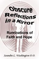 Cover for 'Obscure Reflections in a Mirror: Ruminations of Faith and Hope'