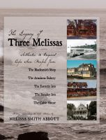 Cover for 'The Legacy of Three Melissa's: Authentic and Original Cape Ann Recipes'