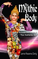 Cover for 'The Mythic Body - Activate the Power of Your Authentic Self'