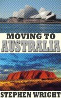 Cover for 'Moving to Australia: a Complete Guide'