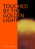 Cover for 'Touched By The Golden Light'