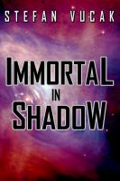 Cover for 'Immortal in Shadow'