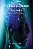 Cover for 'The Laws of Financial Progression: Economic Principles'