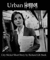 Cover for 'Urban Horror : City Slicker Short Story'