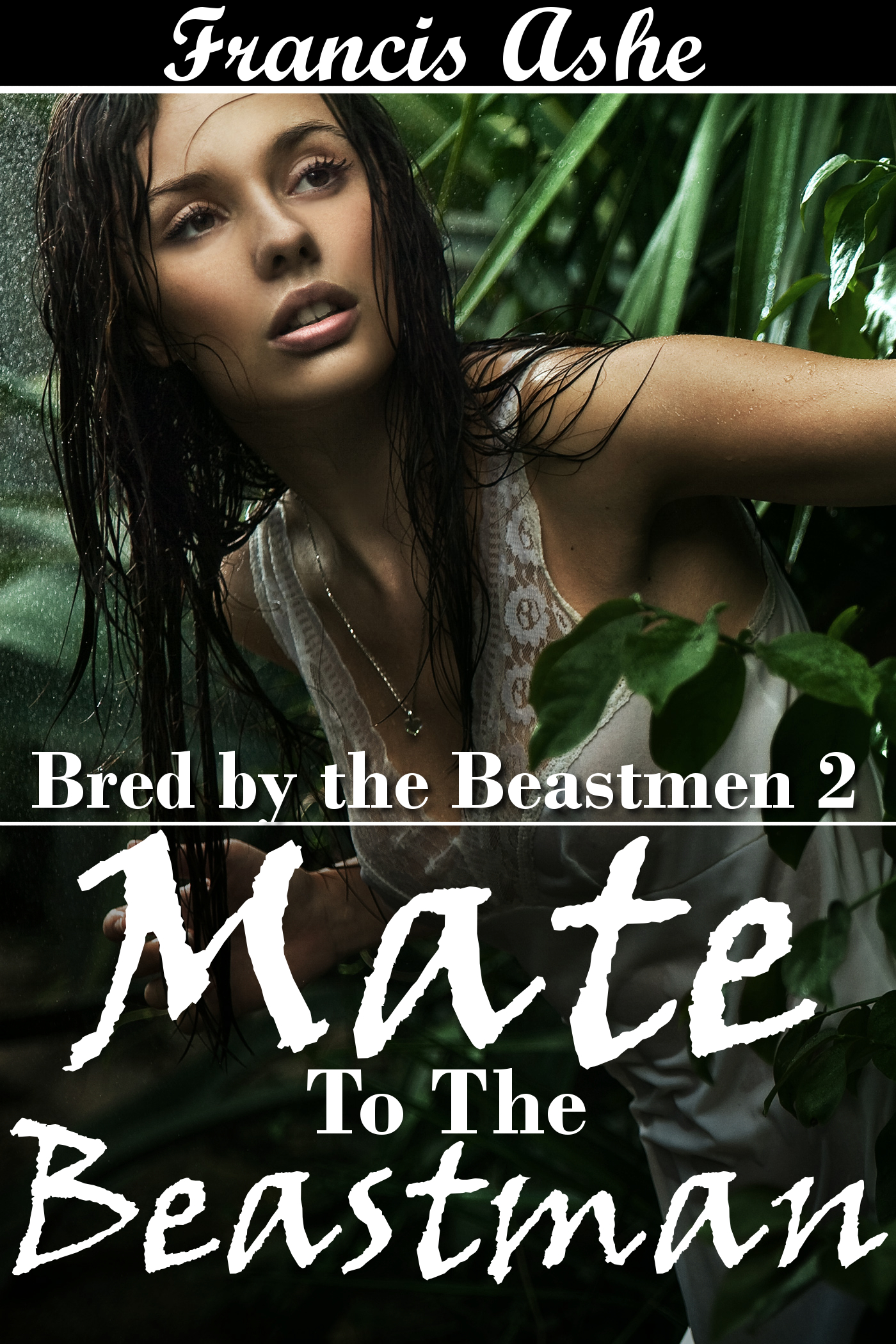 Francis Ashe - Mate to the Beastman: Bred by the Beastmen 2 (reluctant breeding erotica)