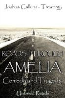 Cover for 'Roads Through Amelia: Comedy and Tragedy'