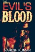 The Evil's Blood by Naresh Kumar