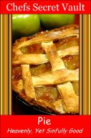 Cover for 'Pie - Heavenly, Yet Sinfully Good'
