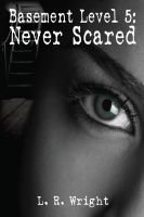 Cover for 'Basement Level 5: Never Scared'