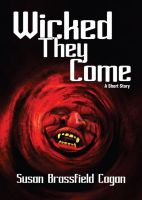 Cover for 'Wicked They Come, A Short Story'