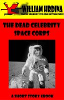 Cover for 'The Dead Celebrity Space Corps'