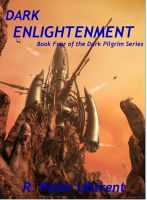 Cover for 'Dark Enlightenment: Book Four of the Dark Pilgrim Series'