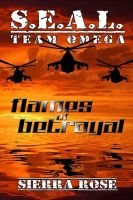 Cover for 'S.E.A.L. Team Omega: Flames of Betrayal'