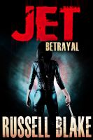 Cover for 'JET II - Betrayal (JET #2)'