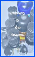Cover for 'Aromatherapy for Stress Management'