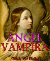 Cover for 'Angel Vampira: Una Nueva Raza Ha Nacido'