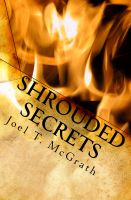 Cover for 'Shrouded Secrets: Shrouded Secrets Chronicles (Volume 1)'