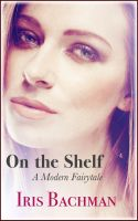 Cover for 'On the Shelf - A Modern Fairytale'