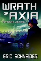Cover for 'Wrath of Axia (The Arcadian Jihad, Book 2)'