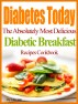 Diabetes Today The Absolutely Most Delicious Diabetic Breakfast Recipes Cookbook by Julia Jette