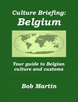 Cover for 'Culture Briefing: Belgium - Your Guide To The Culture And Customs Of The Belgian People'