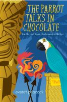 The Parrot Talks In Chocolate cover