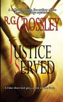Cover for 'R.G. Crossley Presents Justice Served'