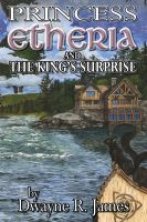 Cover for 'Princess Etheria and the King's Surprise'