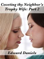 Cover for 'Coveting Thy Neighbor's Trophy Wife: Part 2'